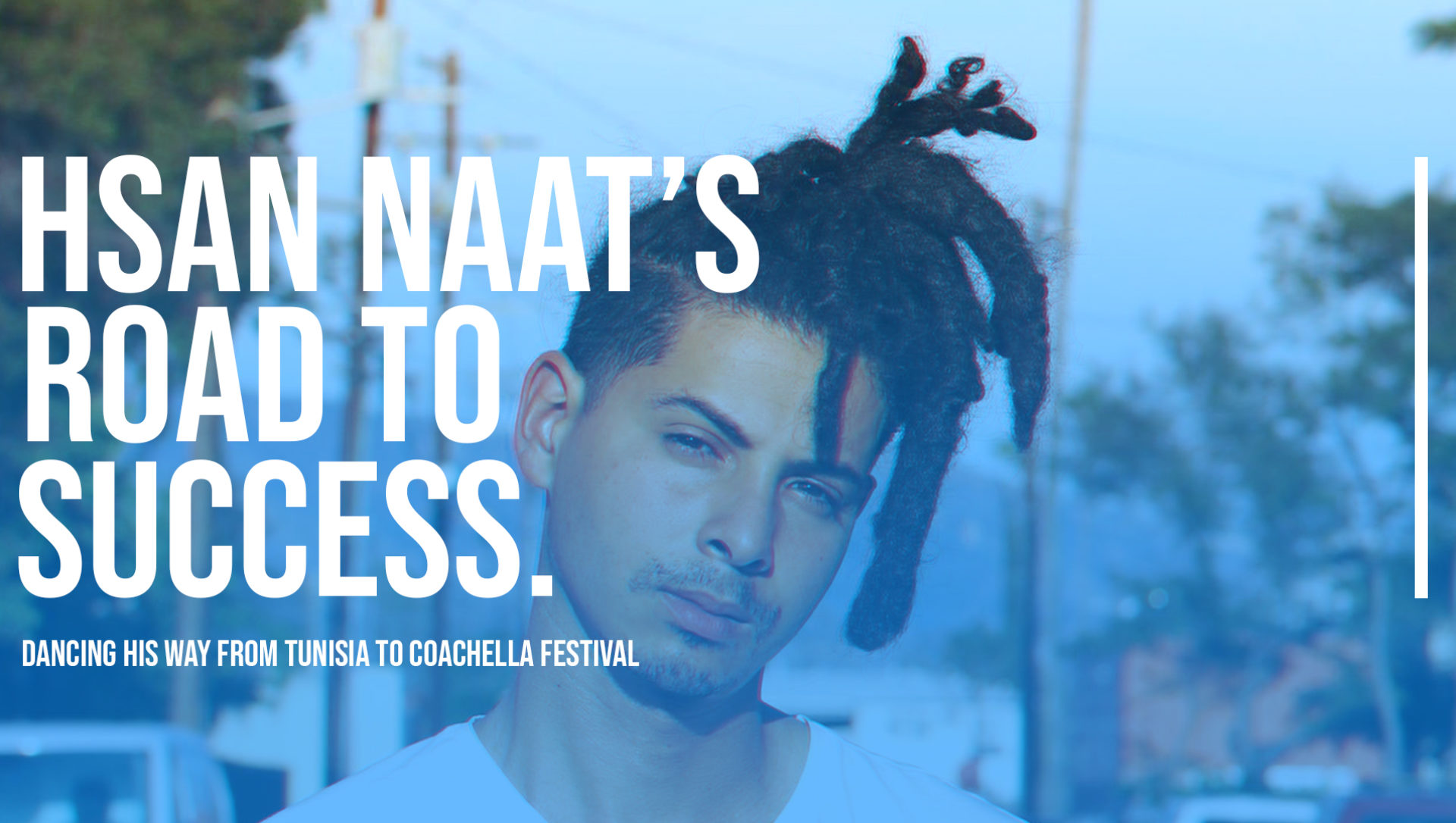 Hsan Naat's Road to Success: Dancing his way from Tunisia to Coachella Festival