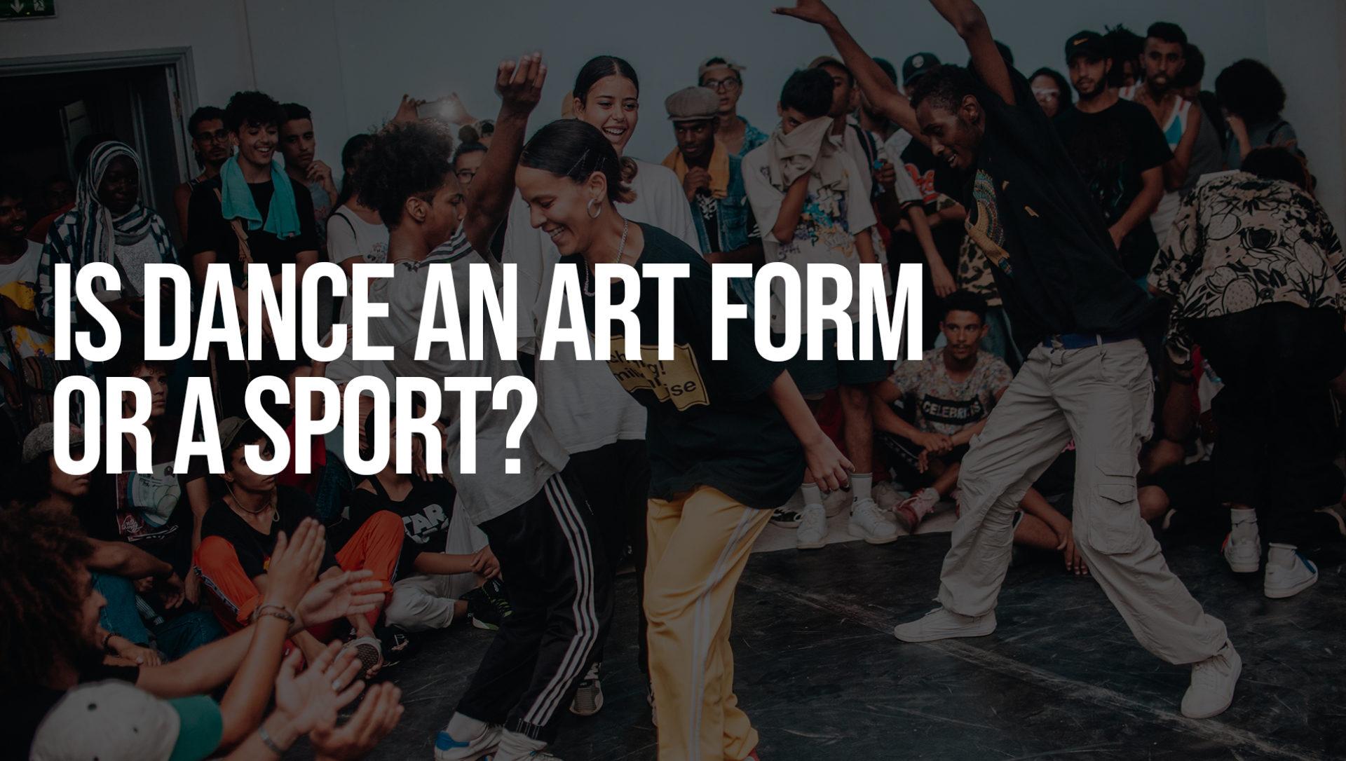 Is Dance an Art Form or a Sport?