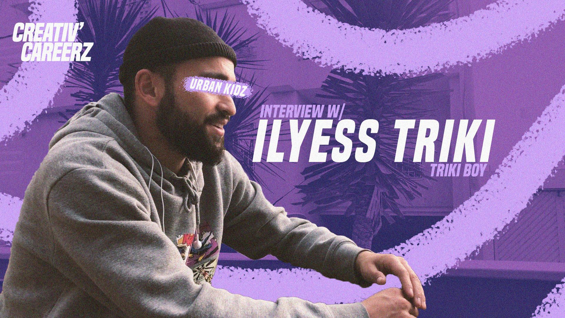 Creativ'Careerz: Meet Ilyes Triki aka TRIKI BOY